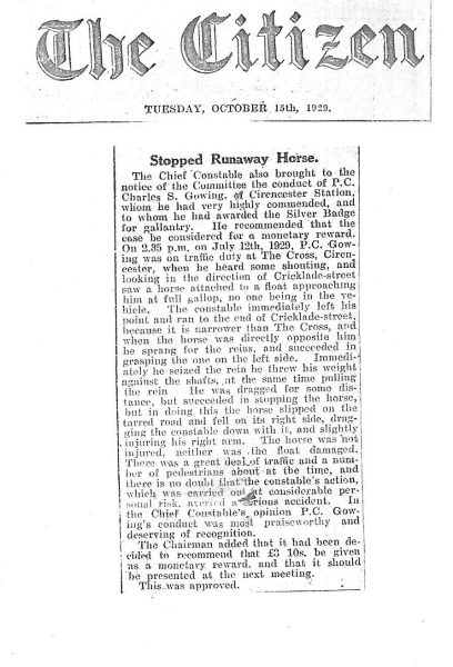 Police Constable 306 Charles Stafford Gowing & newspaper reports of his award for bravery. Report states how Police Constable  Gowing stopped a runaway horse in Cirencester for which he was awarded the Silver Badge for Gallantry. (Gloucestershire Police Archives URN 1485-1)