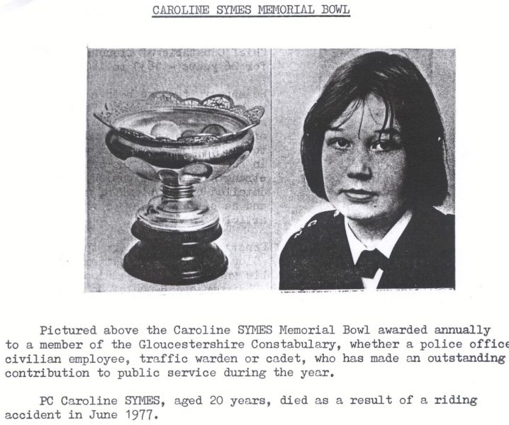Caroline Symes Memorial bowl. Woman Police Constable Caroline Symes, who died aged 20 following a horse riding accident June 1977 and the Trophy awarded annually in her memory to members of the Constabulary for service to the community. (Gloucestershire Police Archives URN 245)
