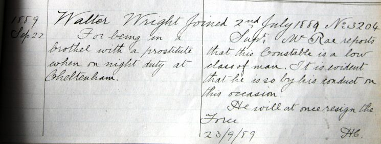 Walter Wright  September 1889. For being in a brothel with a prostitute while on night duty. (Gloucestershire Police Archives URN 7941)